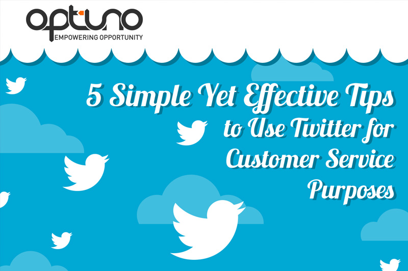 5 Simple Yet Effective Tips to Use Twitter for Customer Service Purposes