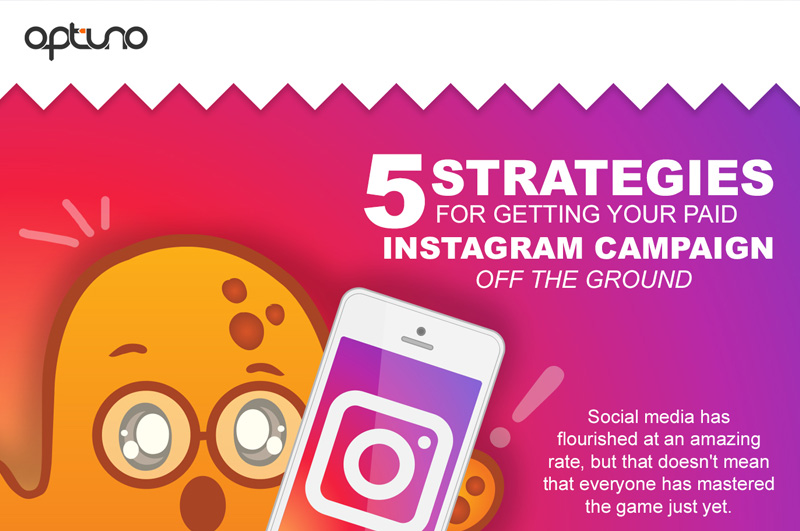 5 Strategies for Getting Your Paid Instagram Campaign off the Ground