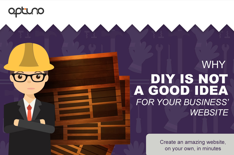 Why DIY is Not a Good Idea For Your Business' Website